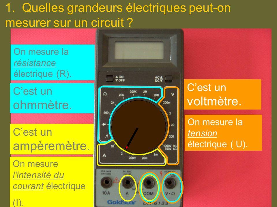1. Quelles grandeurs électriques peut-on mesurer sur un circuit