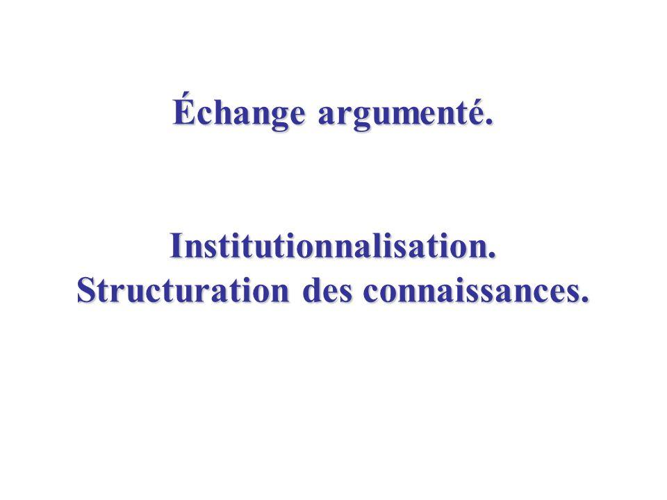 Institutionnalisation. Structuration des connaissances.