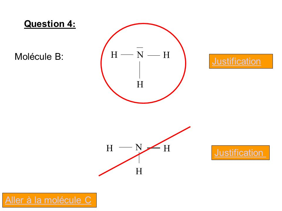 Question 4: N H Molécule B: Justification N H Justification Aller à la molécule C