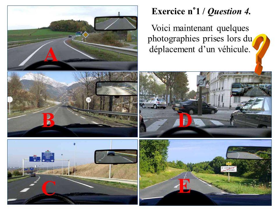 A B D E C Exercice n°1 / Question 4.