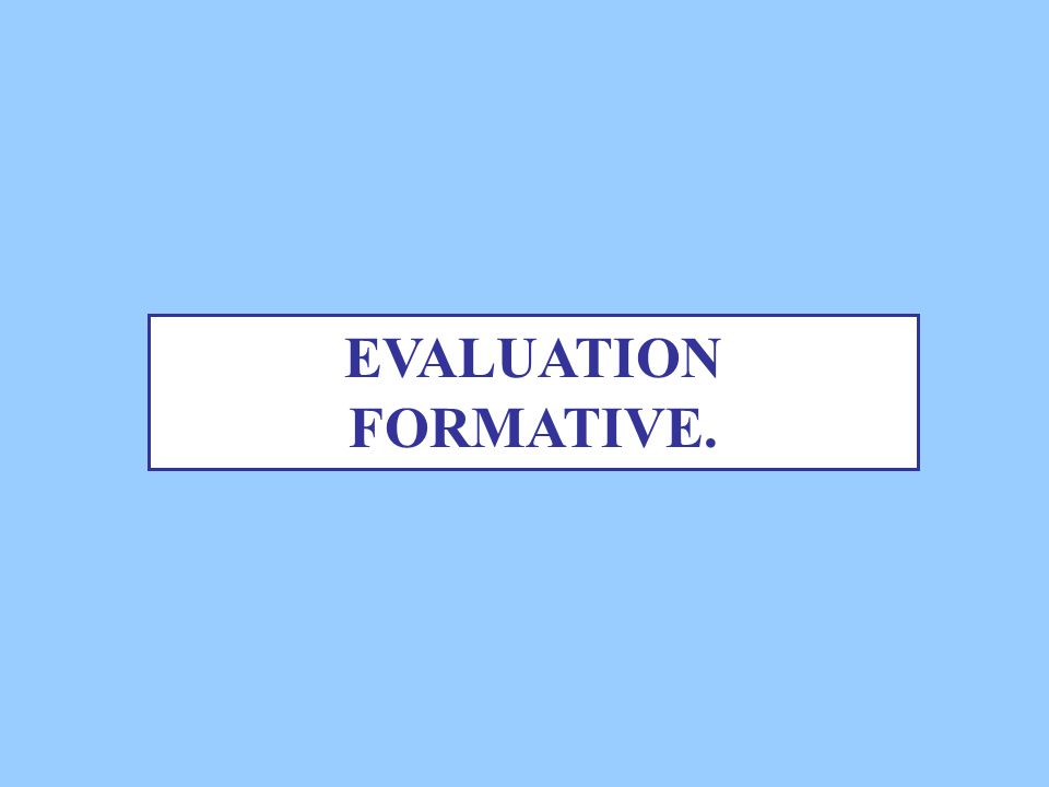EVALUATION FORMATIVE.