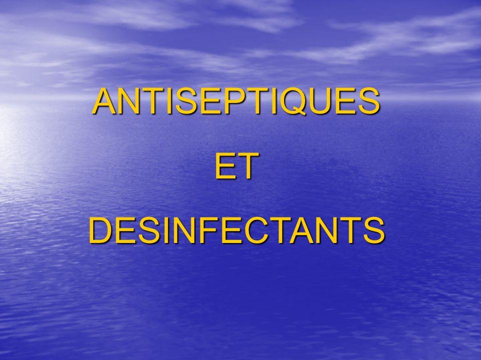ANTISEPTIQUES ET DESINFECTANTS