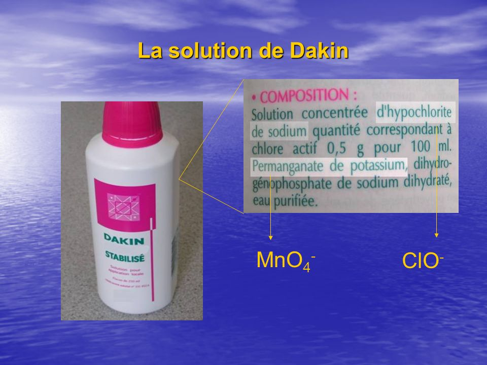 La solution de Dakin ClO- MnO4-