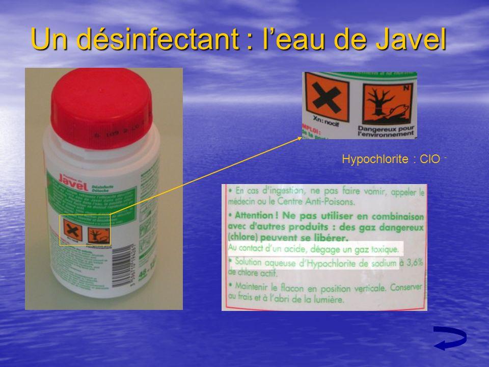 Un désinfectant : l'eau de Javel