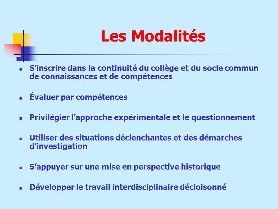 Les Modalités S'inscrire dans la continuité du collège et du socle commun de connaissances et de compétences.