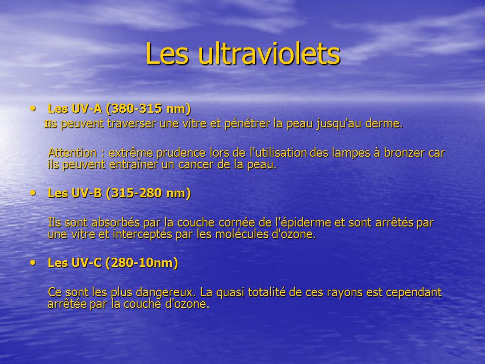 Les ultraviolets Les UV-A ( nm)