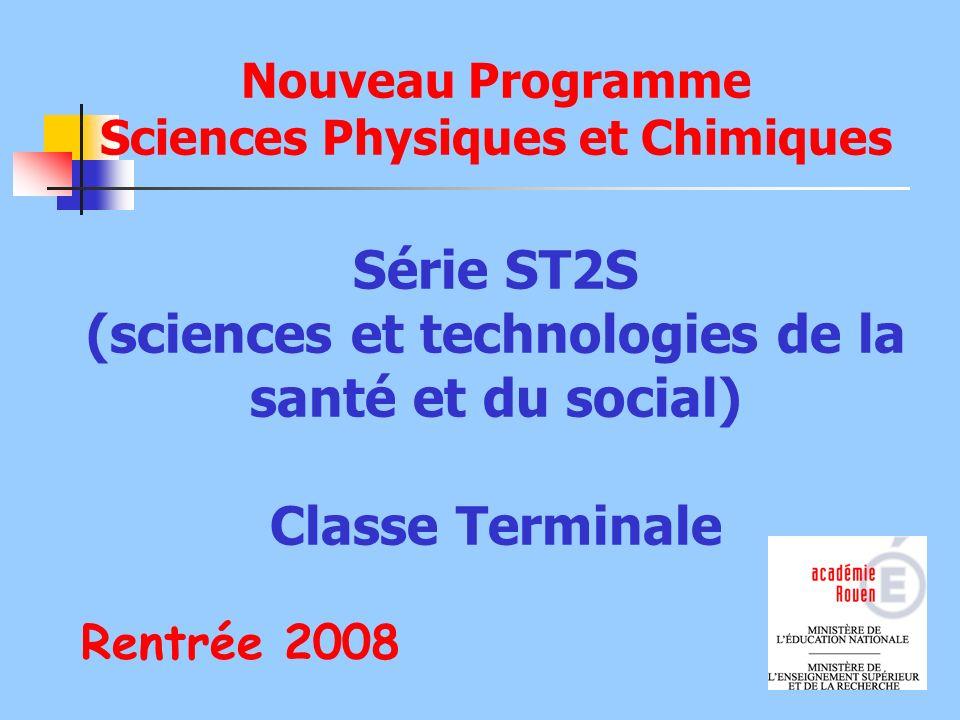 Nouveau Programme Sciences Physiques et Chimiques Série ST2S (sciences et technologies de la santé et du social) Classe Terminale