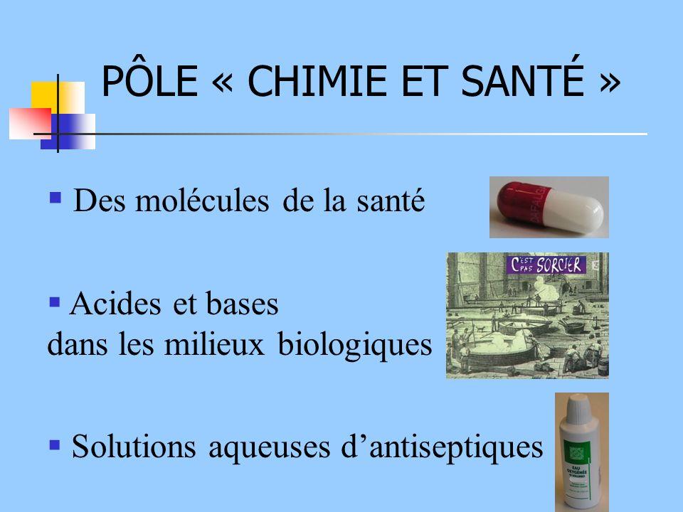 PÔLE « CHIMIE ET SANTÉ » Des molécules de la santé