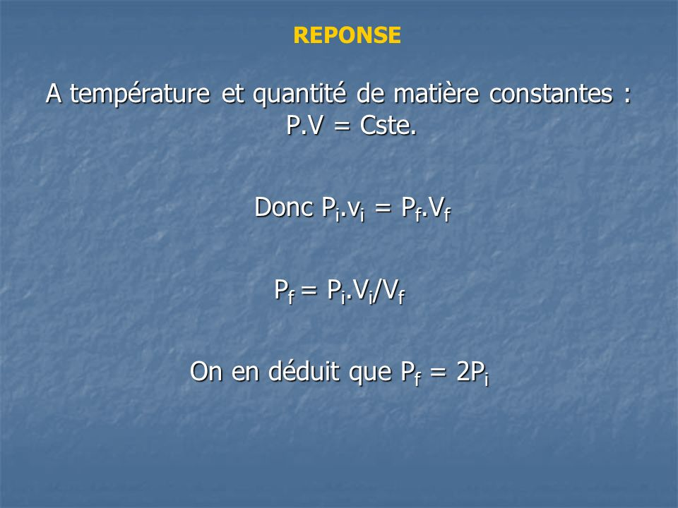 A température et quantité de matière constantes :
