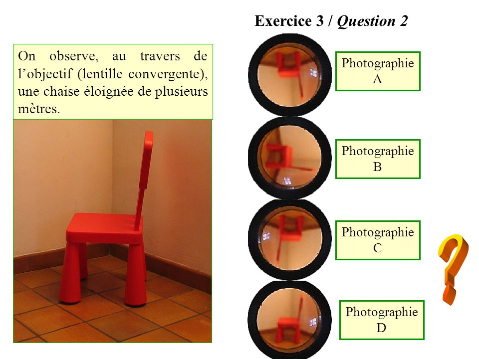 Exercice 3 / Question 2 Photographie A. Photographie D. Photographie B. Photographie C.