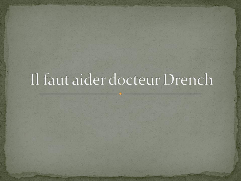 Il faut aider docteur Drench