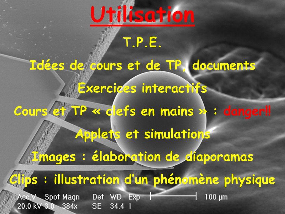 Utilisation T.P.E. Idées de cours et de TP, documents
