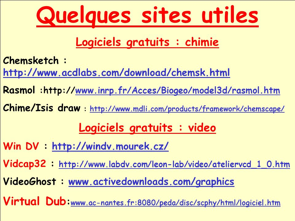 Quelques sites utiles Logiciels gratuits : chimie