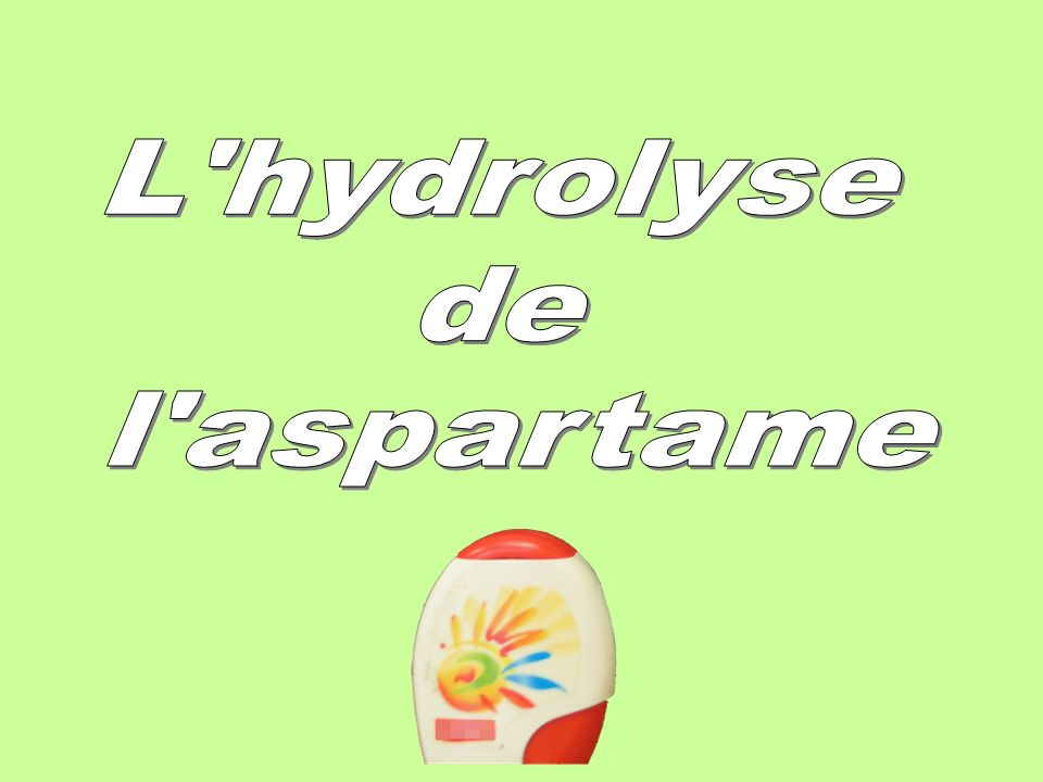 L hydrolyse de l aspartame