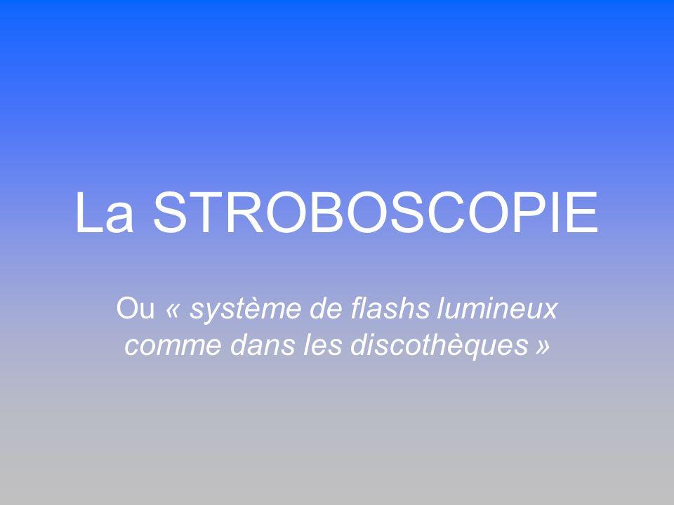 Ou « système de flashs lumineux comme dans les discothèques »