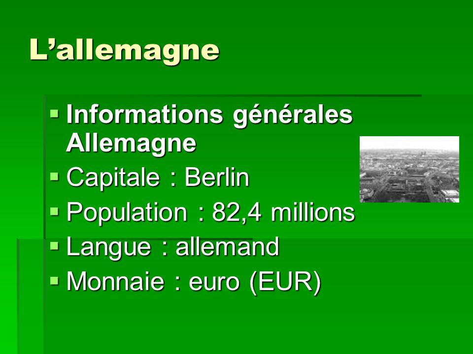 L'allemagne Informations générales Allemagne Capitale : Berlin