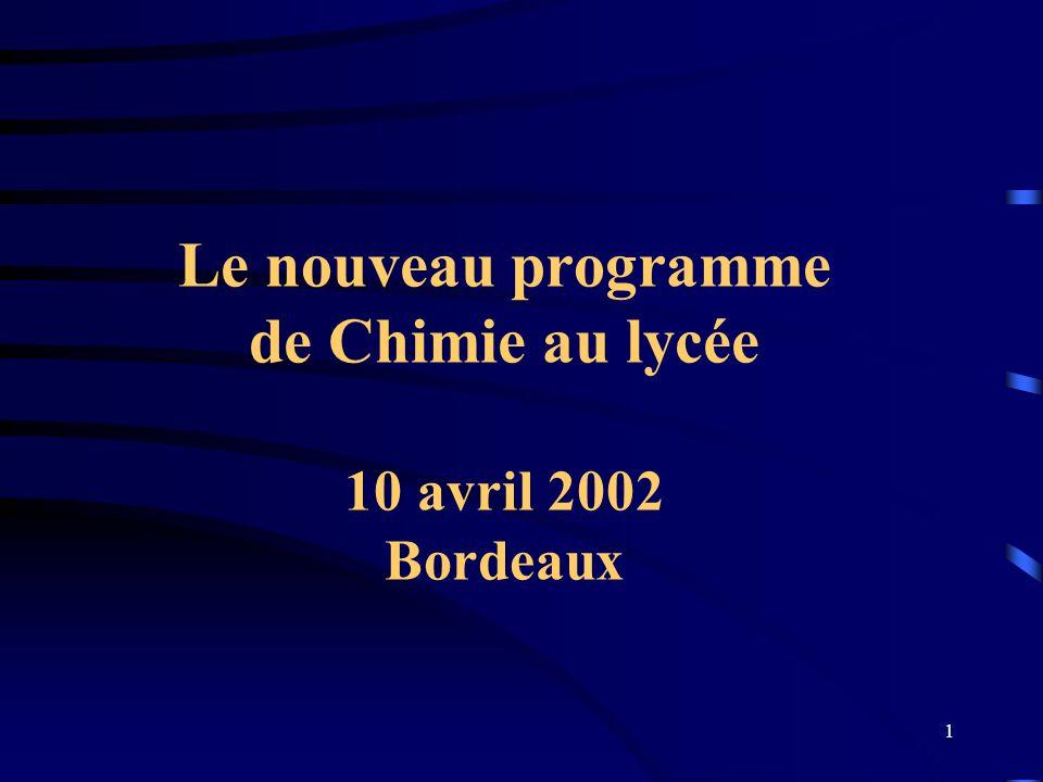 Le nouveau programme de Chimie au lycée 10 avril 2002 Bordeaux