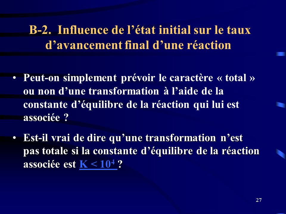 B-2. Influence de l'état initial sur le taux d'avancement final d'une réaction