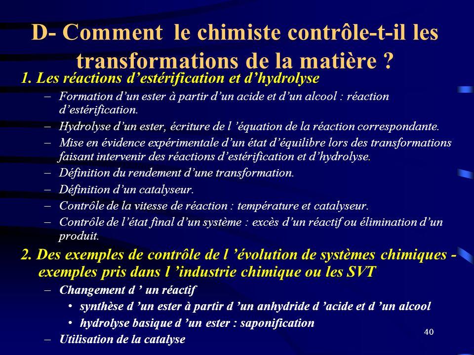 D- Comment le chimiste contrôle-t-il les transformations de la matière