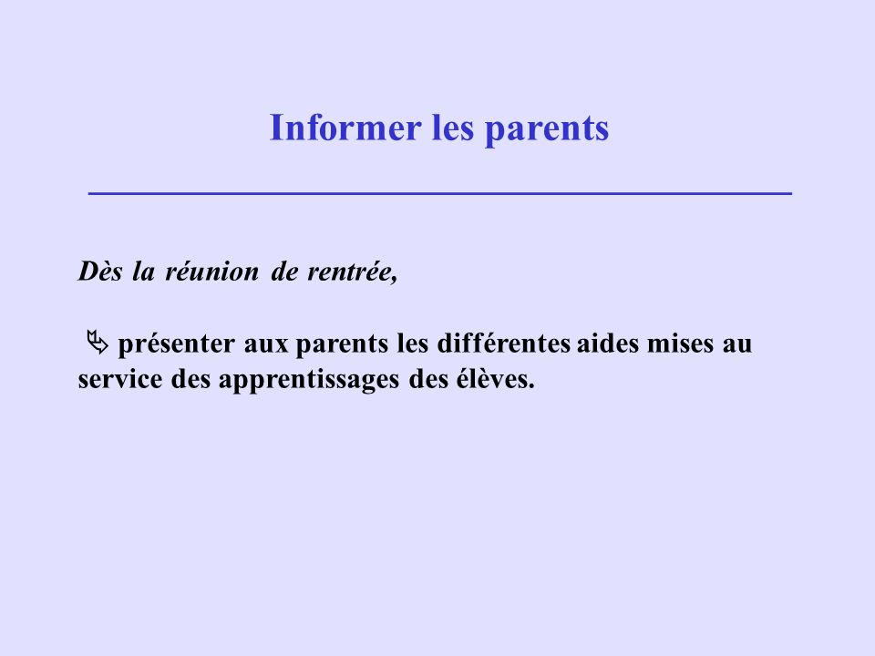 Informer les parents ____________________________________