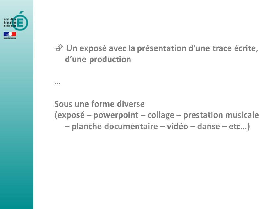  Un exposé avec la présentation d'une trace écrite, d'une production