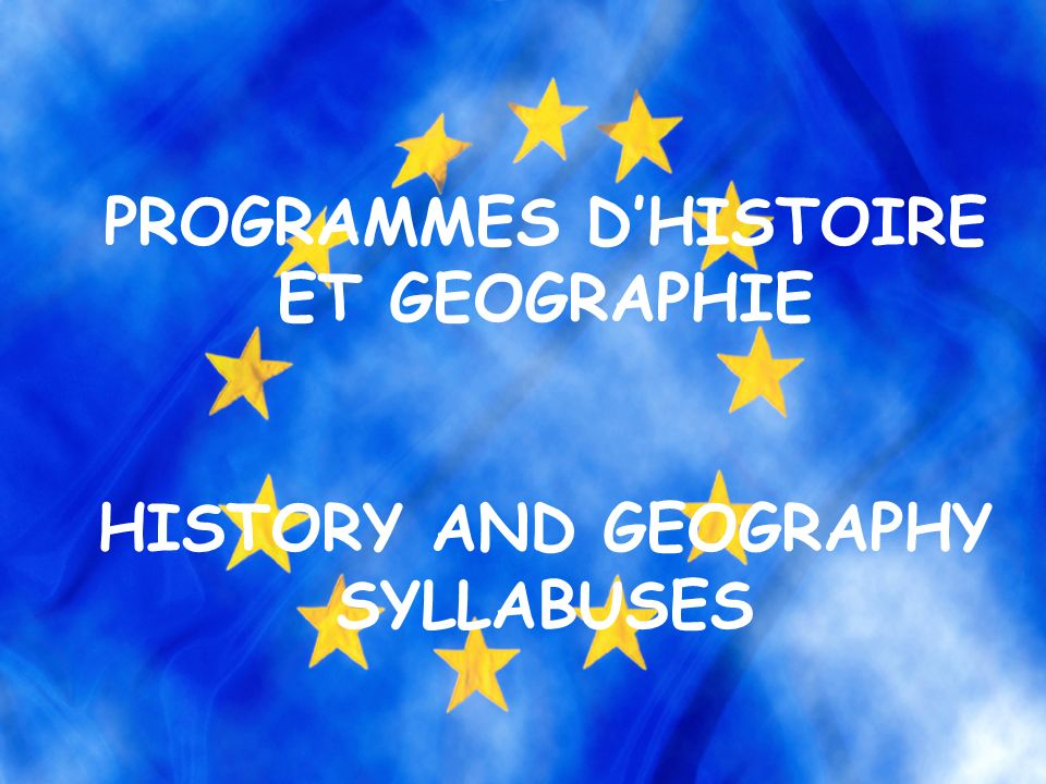 PROGRAMMES D'HISTOIRE ET GEOGRAPHIE HISTORY AND GEOGRAPHY SYLLABUSES