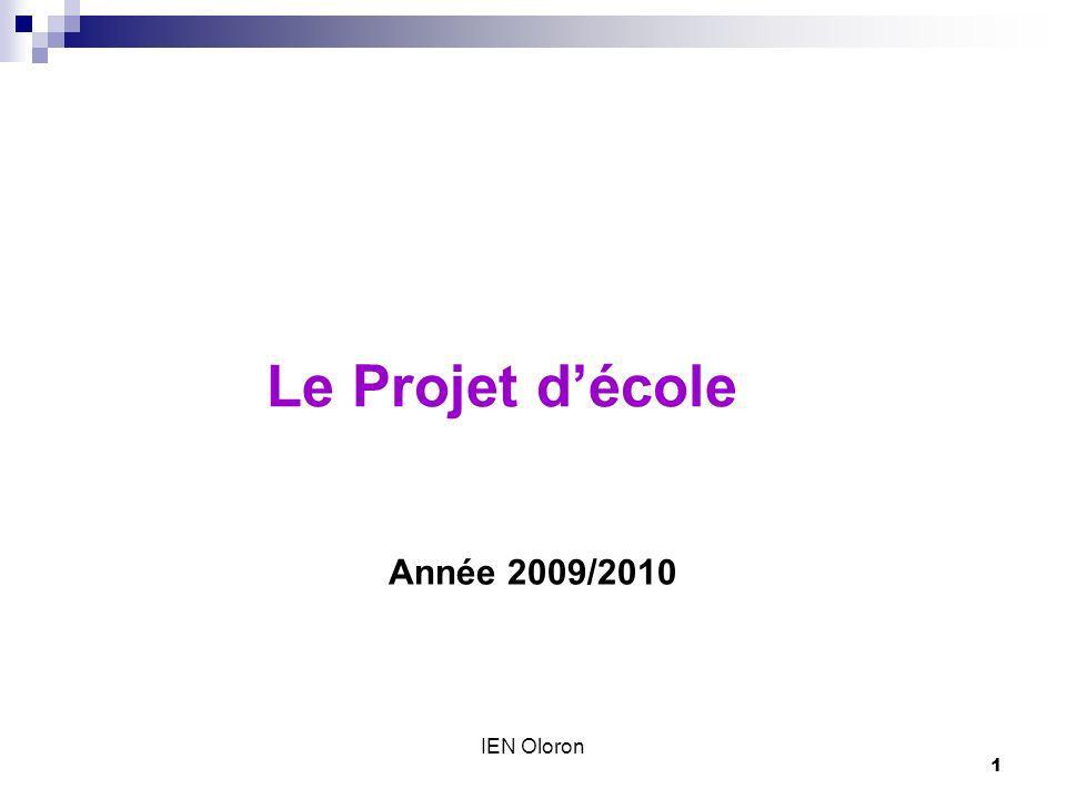Le Projet d'école Année 2009/2010 IEN Oloron
