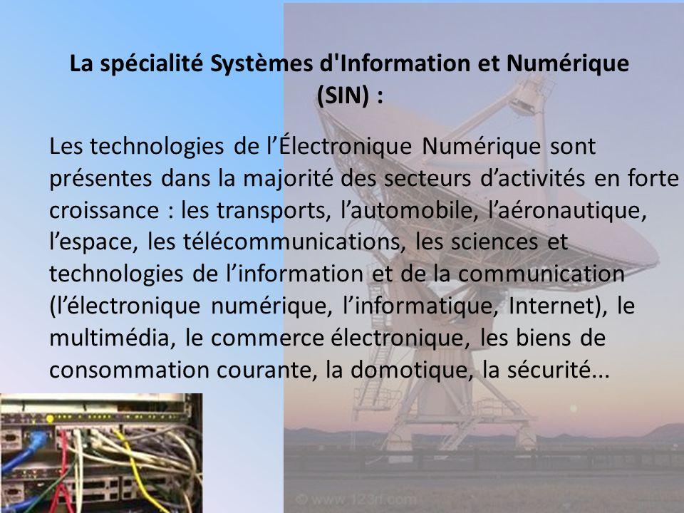 La spécialité Systèmes d Information et Numérique (SIN) :