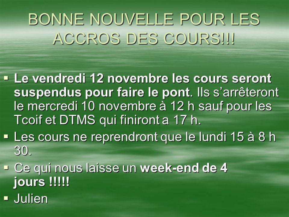 BONNE NOUVELLE POUR LES ACCROS DES COURS!!!
