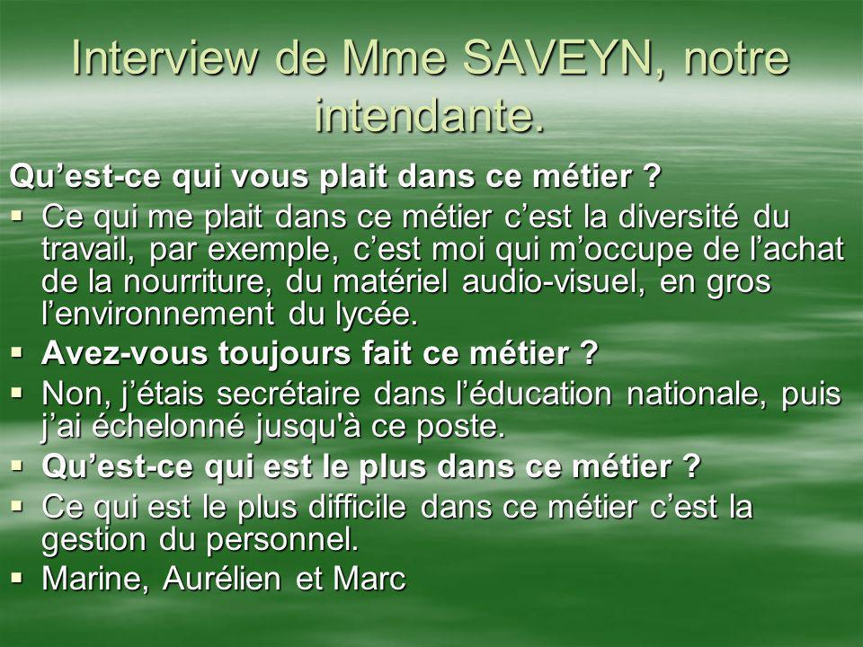 Interview de Mme SAVEYN, notre intendante.