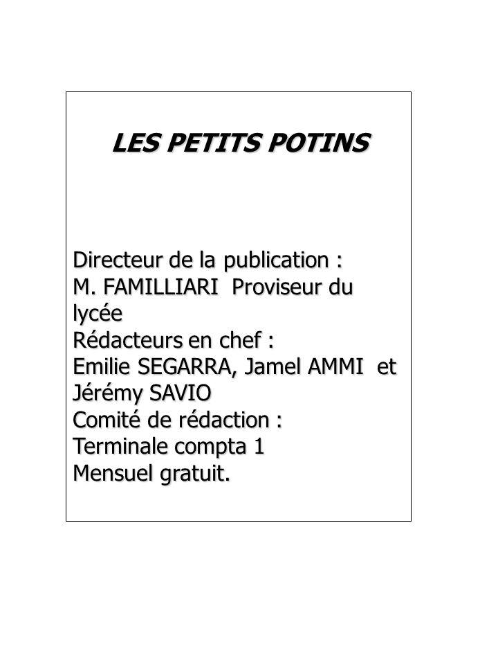 LES PETITS POTINS Directeur de la publication :