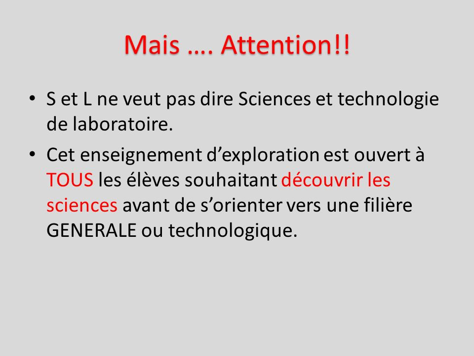 Mais …. Attention!! S et L ne veut pas dire Sciences et technologie de laboratoire.