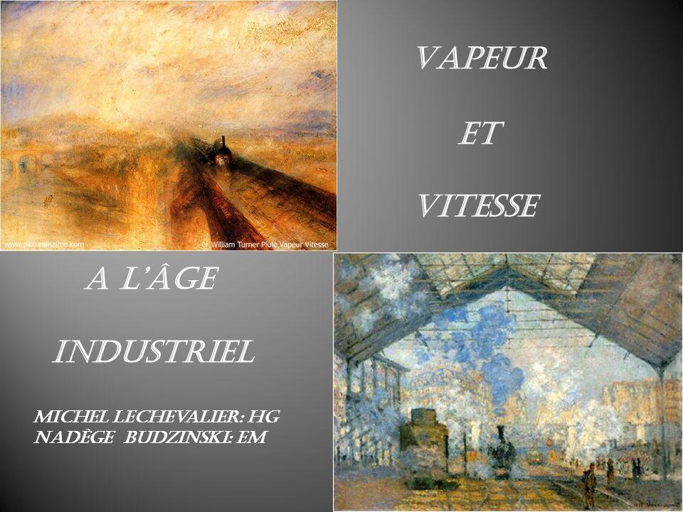 Vapeur Et vitesse A l'âge Industriel Michel Lechevalier: HG