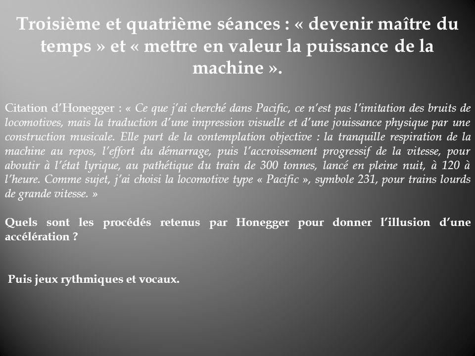Troisième et quatrième séances : « devenir maître du temps » et « mettre en valeur la puissance de la machine ».