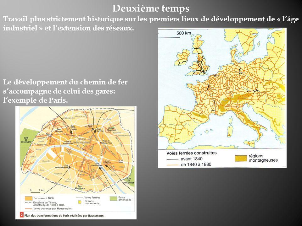 Deuxième temps Travail plus strictement historique sur les premiers lieux de développement de « l'âge industriel » et l'extension des réseaux.