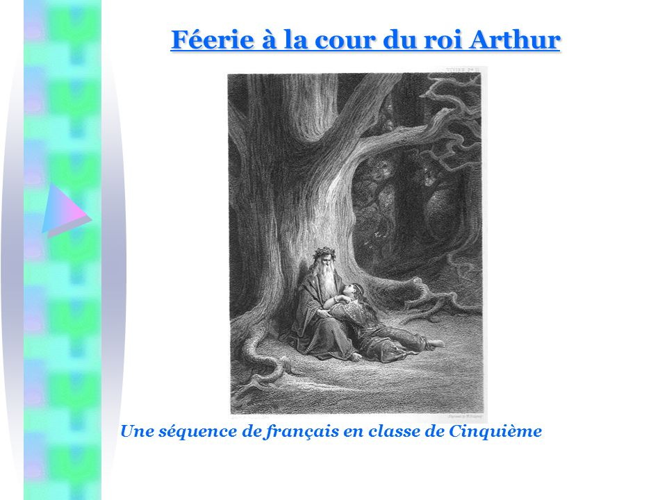 Féerie à la cour du roi Arthur