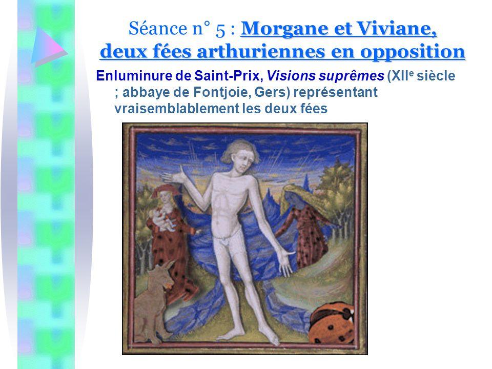 Séance n° 5 : Morgane et Viviane, deux fées arthuriennes en opposition