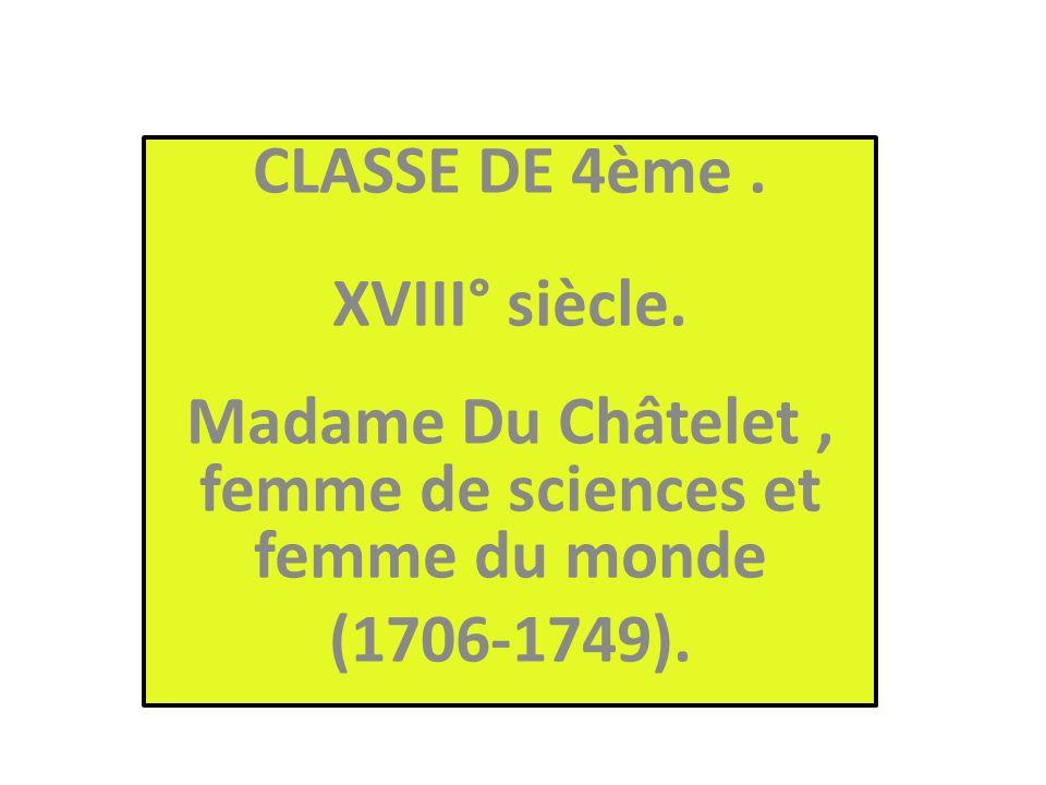 Madame Du Châtelet , femme de sciences et femme du monde