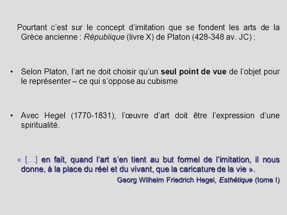 Pourtant c'est sur le concept d'imitation que se fondent les arts de la Grèce ancienne : République (livre X) de Platon (428-348 av. JC) :