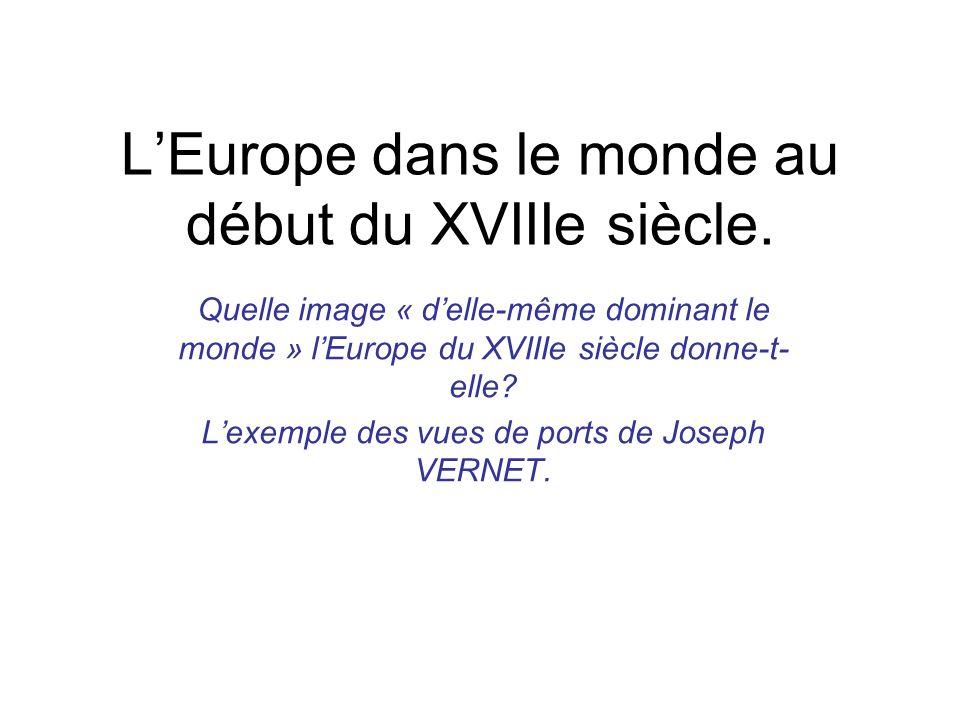 L'Europe dans le monde au début du XVIIIe siècle.