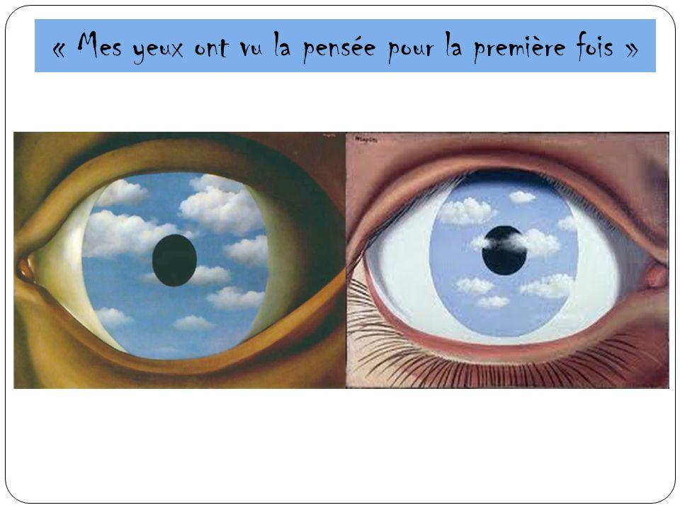 « Mes yeux ont vu la pensée pour la première fois »