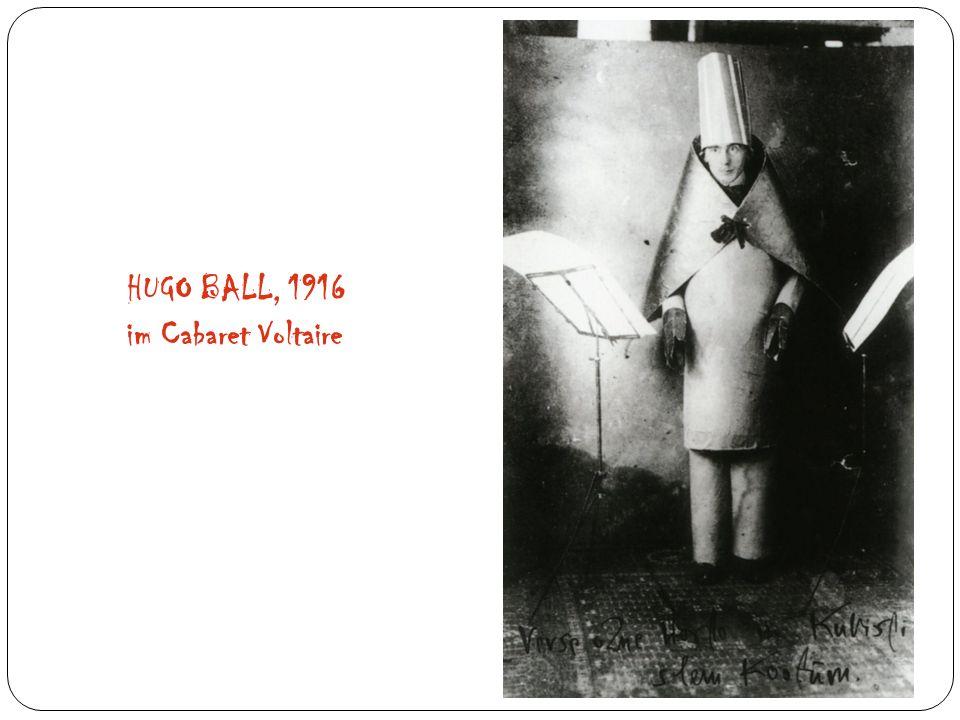 HUGO BALL, 1916 im Cabaret Voltaire