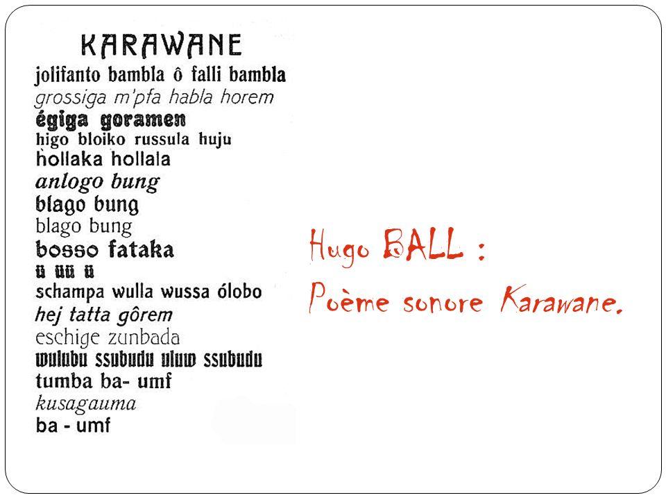 Hugo BALL : Poème sonore Karawane.