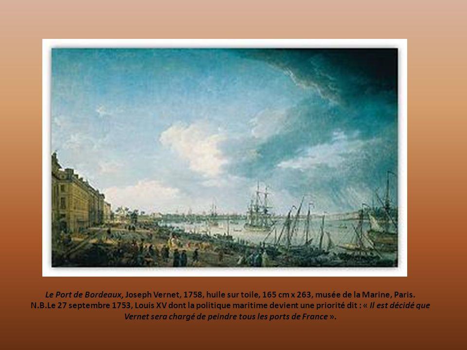 Le Port de Bordeaux, Joseph Vernet, 1758, huile sur toile, 165 cm x 263, musée de la Marine, Paris.