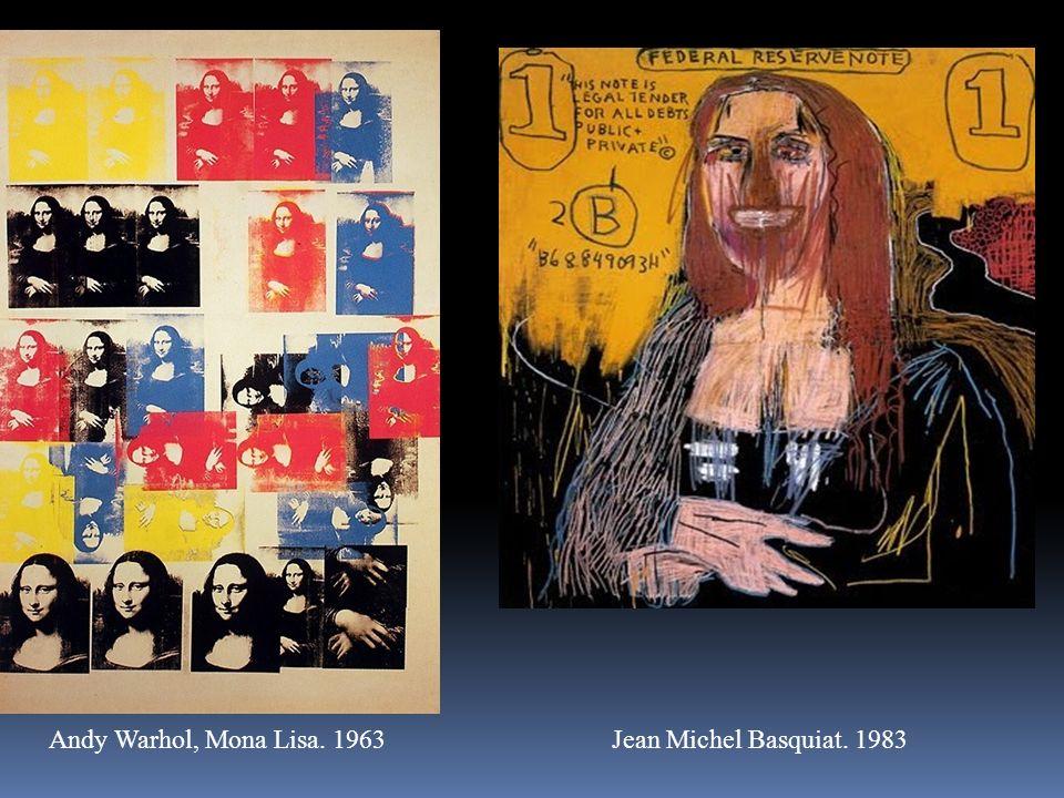 Andy Warhol, Mona Lisa. 1963 Jean Michel Basquiat. 1983