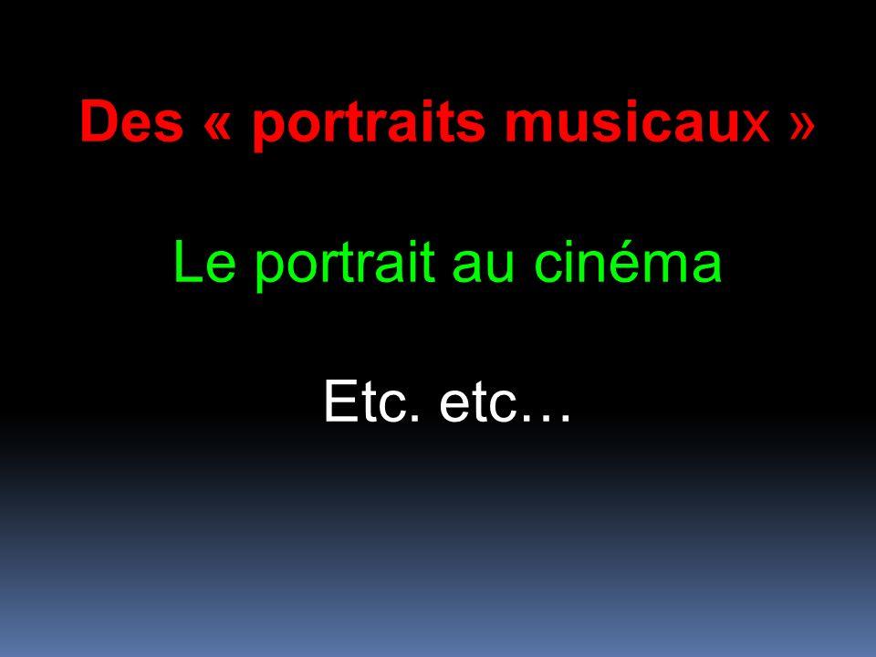 Des « portraits musicaux »