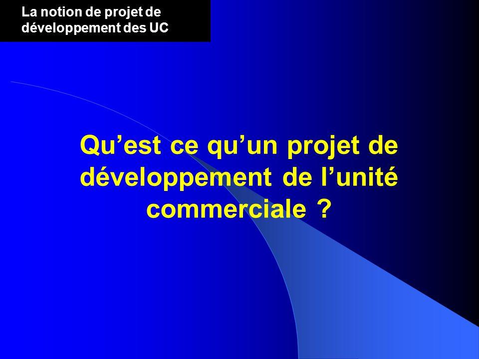 Qu'est ce qu'un projet de développement de l'unité commerciale