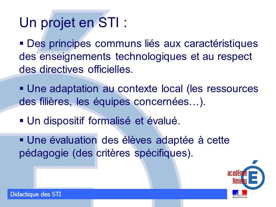 Un projet en STI : Des principes communs liés aux caractéristiques des enseignements technologiques et au respect des directives officielles.