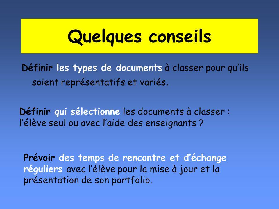 Quelques conseils Définir les types de documents à classer pour qu'ils soient représentatifs et variés.