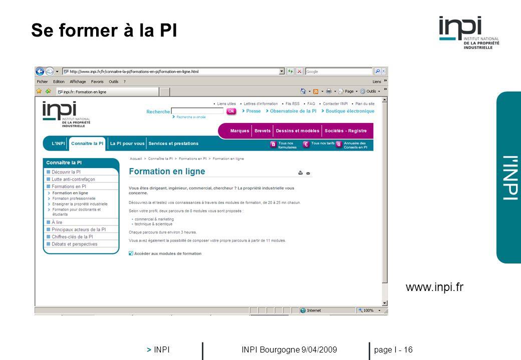 Se former à la PI www.inpi.fr > INPI INPI Bourgogne 9/04/2009